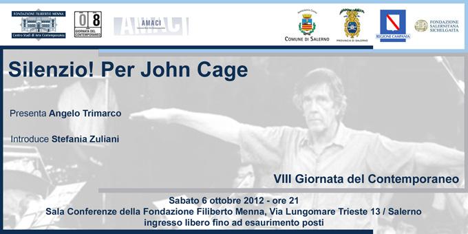 """VIII Giornata del Contemporaneo / Sabato 6 ottobre """"SILENZIO! Per John Cage"""""""