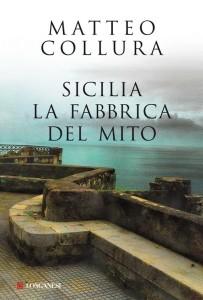 Matteo-Collura-Sicilia-la-fabbrica-del-mito